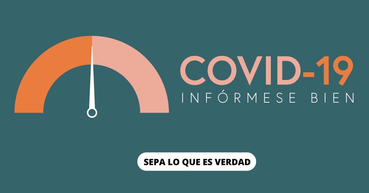 COVID-19: Infórmese bien. Sepa lo que es verdad.