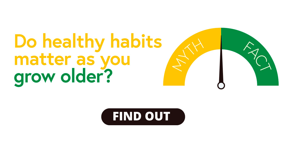 Do healthy habits matter as you grow older?