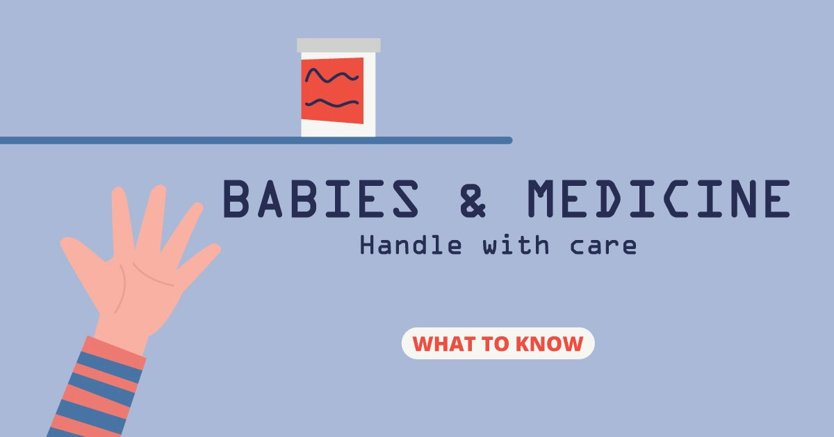 Babies & medicine: Handle with care. What to know