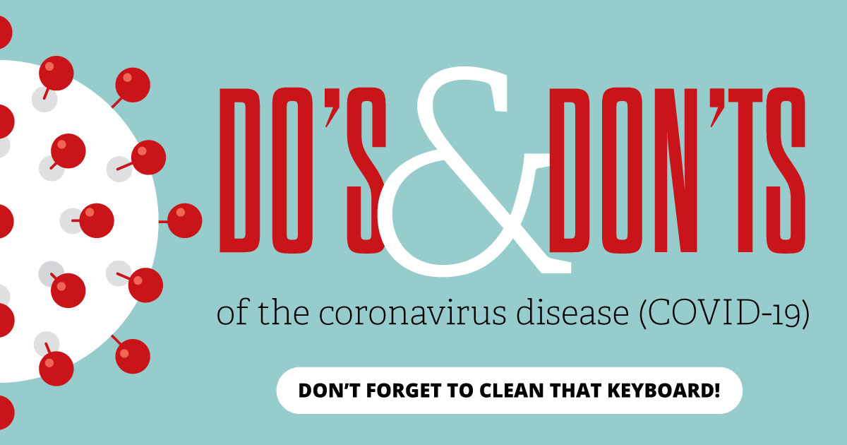 Do's and don'ts of the coronavirus disease (COVID-19). Don't forget to clean that keyboard!