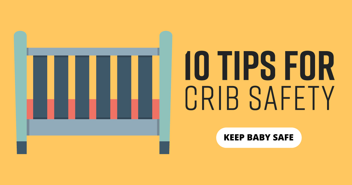 10 Tips for crib safety. Keep baby safe.