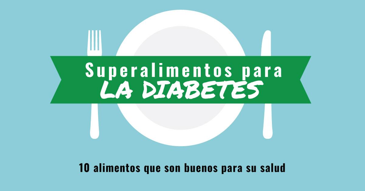 Superalimentos para la diabetes. 10 alimentos que son buenos para su salud.