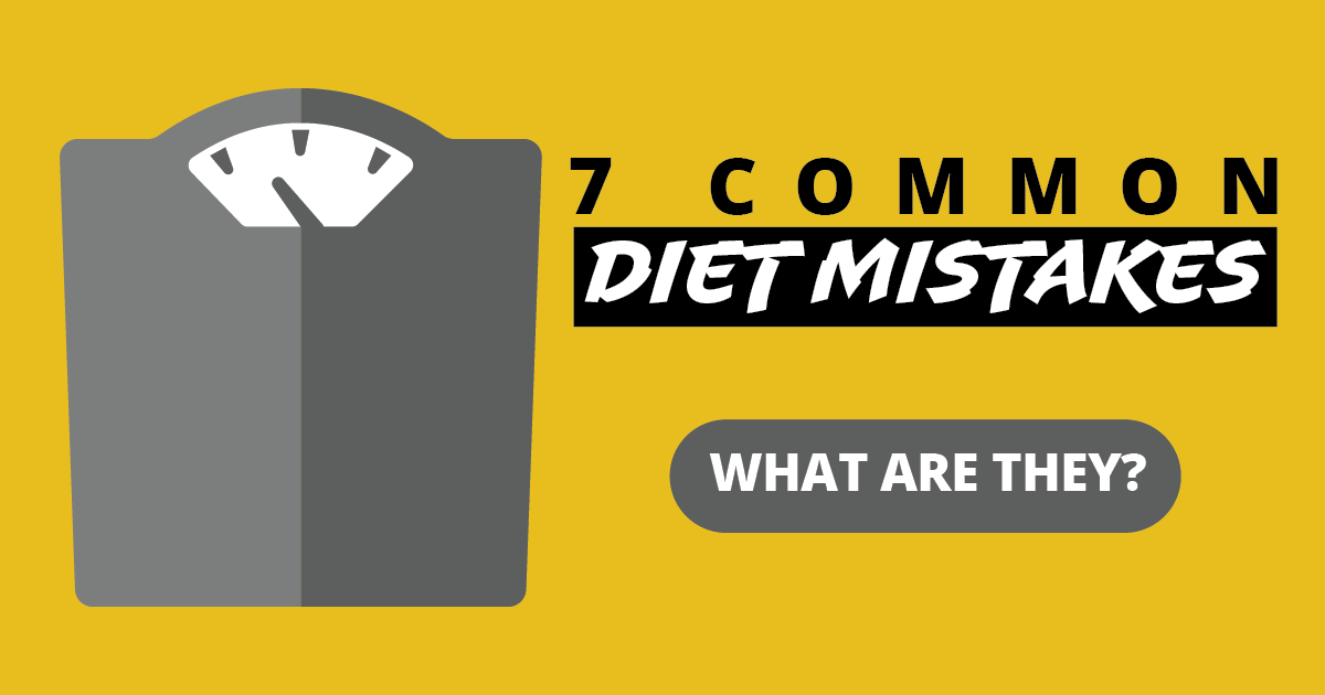 Seven common diet mistakes. What are they?