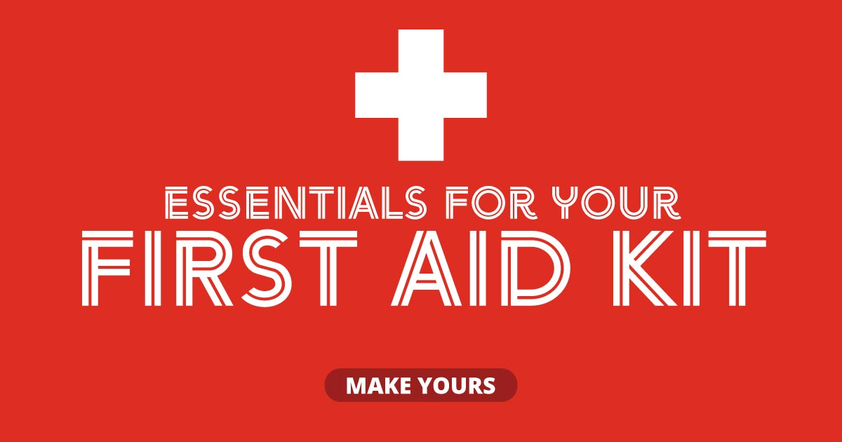 Essentials for your first aid kit. Make yours.