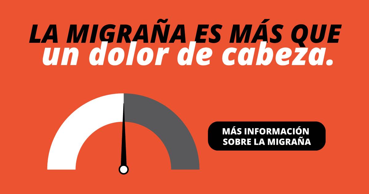 La migraña es más que un dolor de cabeza. Más información sobre la migraña.