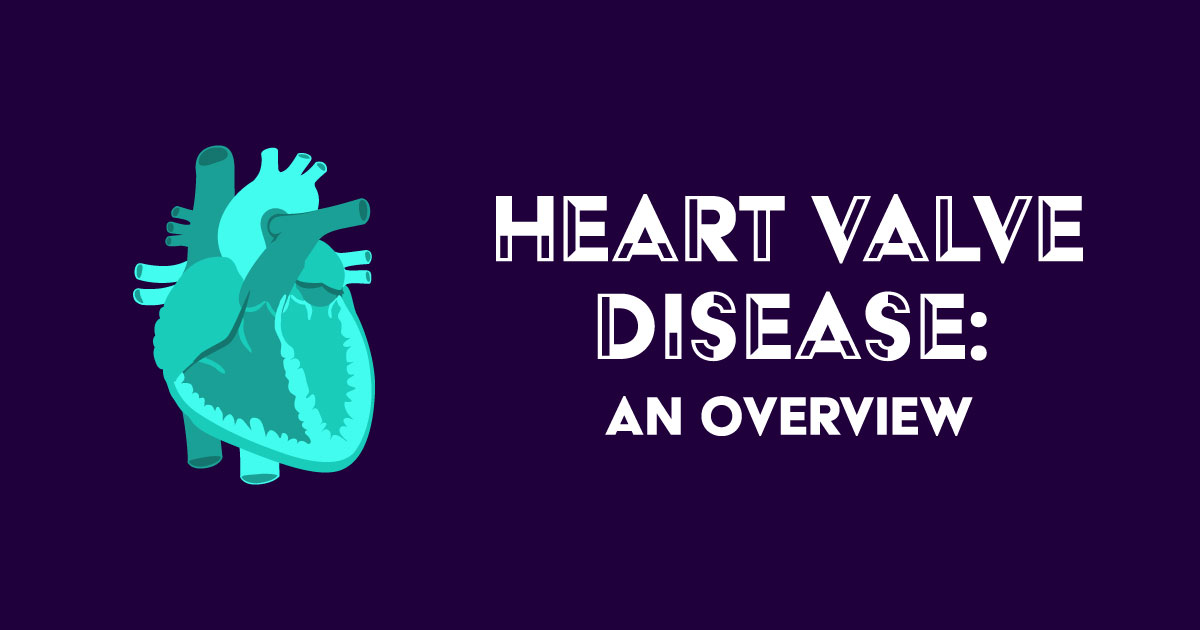 What's heart valve disease? Find out.