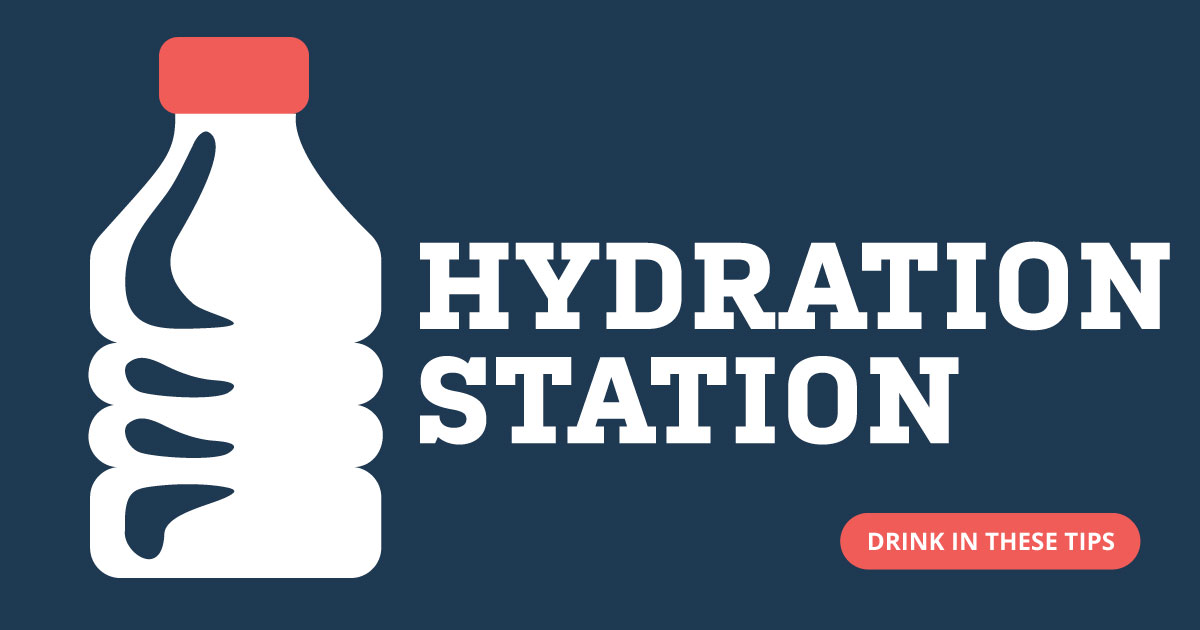 Hydration station. Drink in these tips.