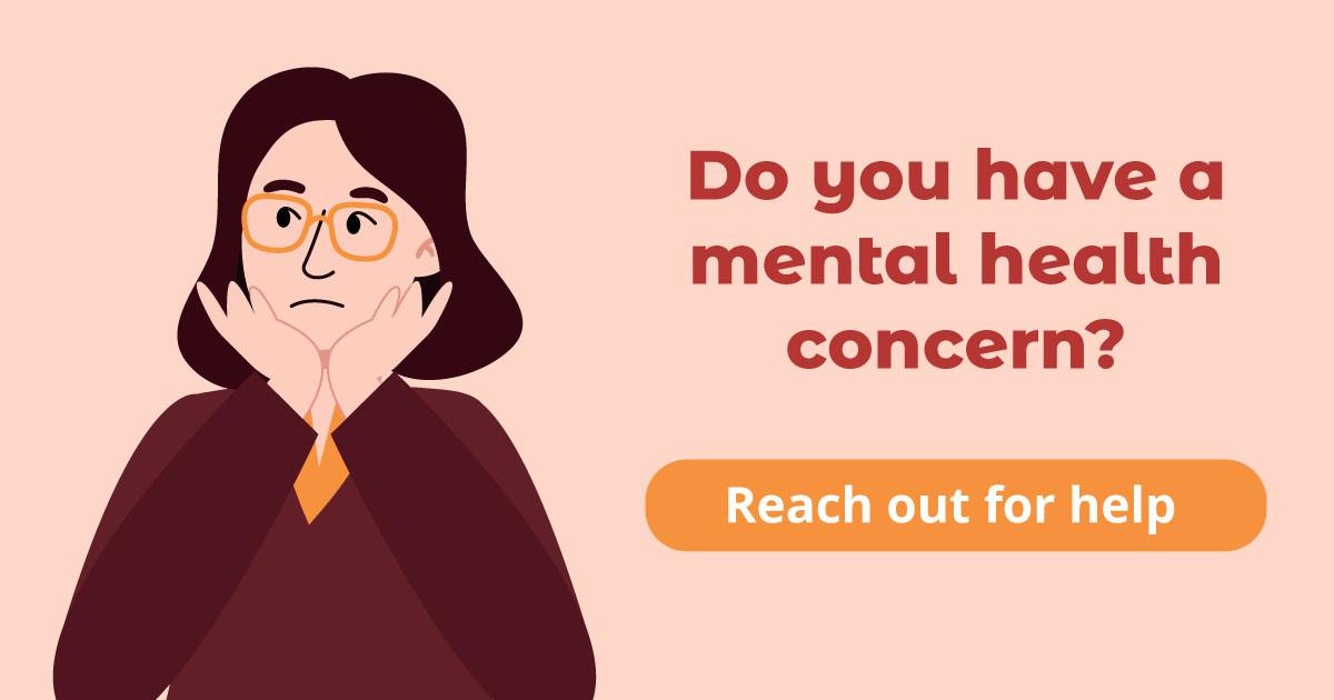 Do you have a mental health concern? Reach out for help.