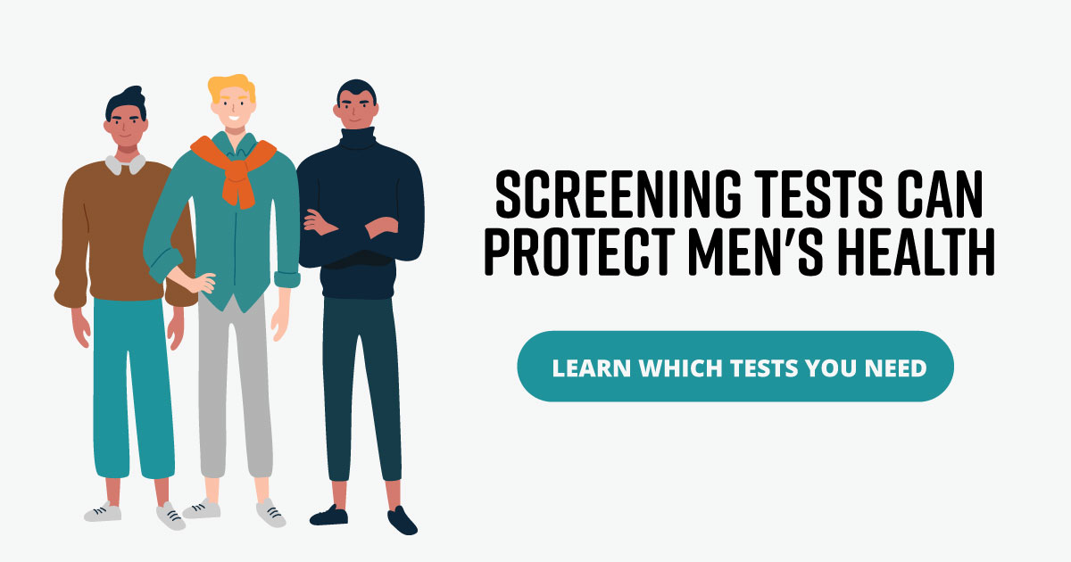 Screening tests can protect men's health. Learn which tests you need.