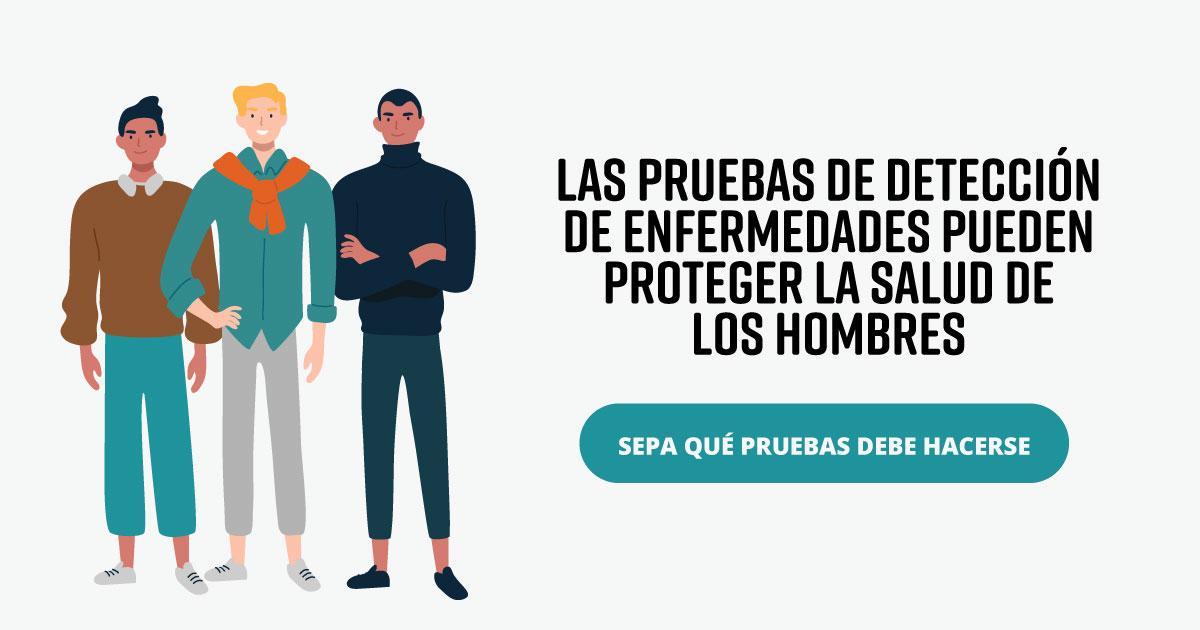 Las pruebas de detección de enfermedades pueden proteger la salud de los hombres. Sepa qué pruebas debe hacerse.