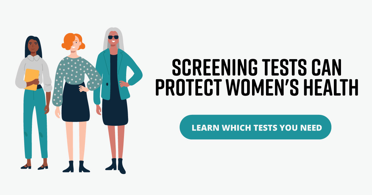 Screening tests can protect women's health. Learn which tests you need.