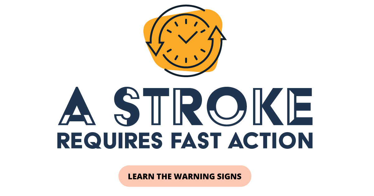 A stroke requires fast action. Learn the warning signs.